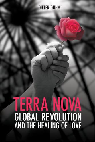 Terra Nova: Global Revolution and the Healing of Love