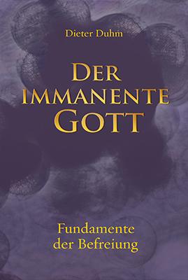 Der immanente Gott. Fundamente der Befreiung