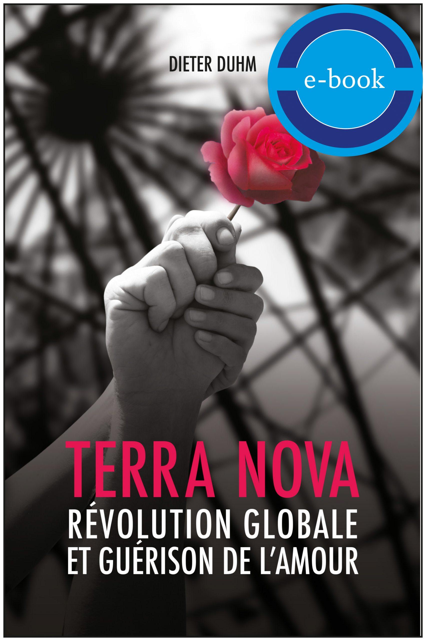 Terra Nova. Révolution globale et guérison de l'amour – E-Book