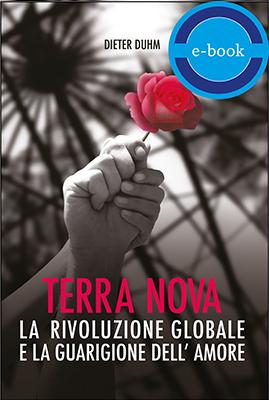 Terra Nova. La Rivoluzione Globale E La Guarigione Dell'Amore – E-Book